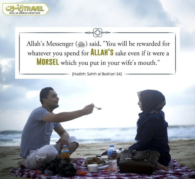 You will be rewarded for whatever you spend for Allah's sake even if it were a Morsel which you put in your wife's mouth.