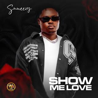 Snoweezy - Show Me Love