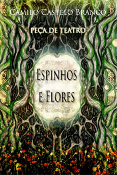 Espinhos e Flores - Camilo Castelo Branco