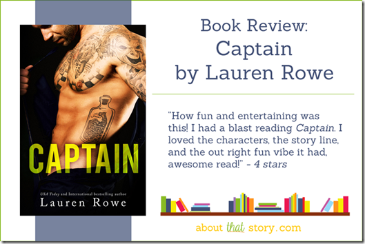 Book Review: Captain by Lauren Rowe | About That Story