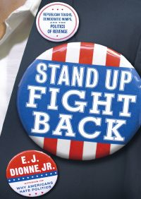 Stand Up Fight Back By E.J. Dionne