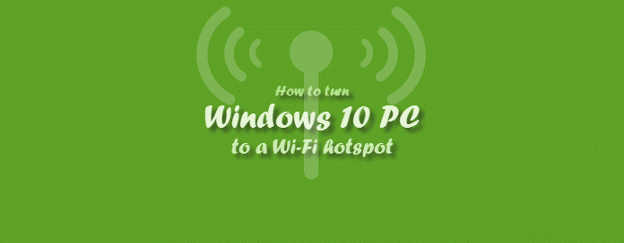 How to turn #Windows 10 PC into a Wi-Fi Hotspot w/o any software