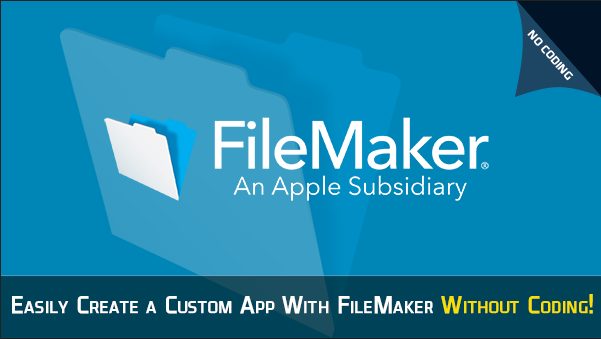 create custom app without coding with filemaker