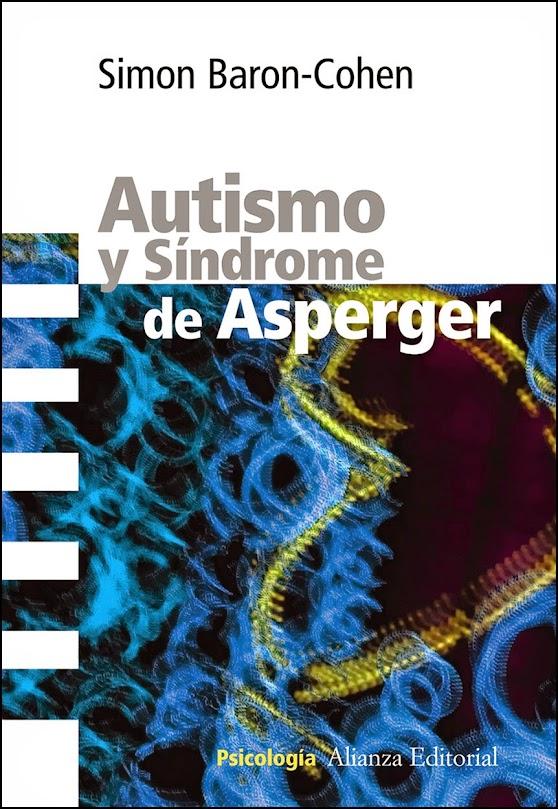 Autismo i Síndrome de Asperger. Guía para familiares, amigos y professionales