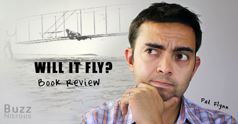 Will It Fly? Book Review: A Must-Read for Entrepreneurs by Pat Flynn