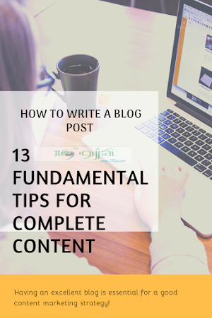 How To Write A Blog: 13 fundamental tips for complete content