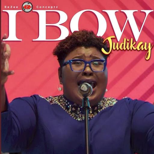 I Bow Lyrics by Judikay