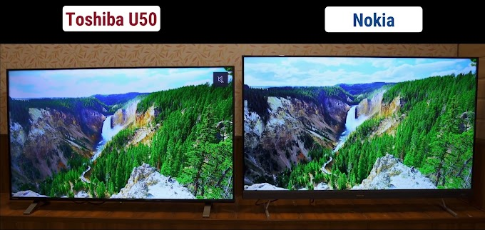 Toshiba U5050 TV Vs Nokia Smart Android TV | The Biggest Comparison 2020