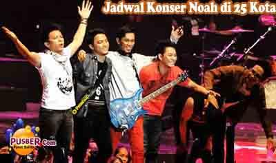 Jadwal Konser Noah di 25 Kota, Jadwal Manggung Noah di 25 Kota