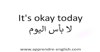 It's okay today لا بأس اليوم
