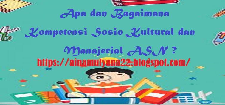Pengertian dan Indikator Kompetensi Sosio Kultural dan Kompetensi Manajerial