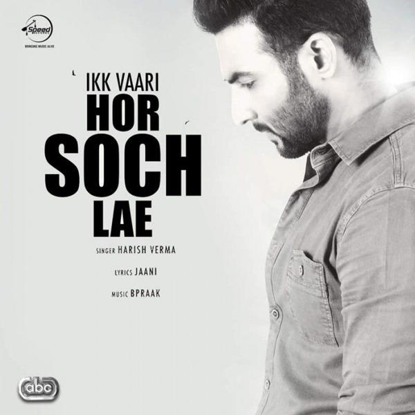 Ik-Vaari-Hor-Soch-Lae-Harish-Verma