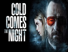 فيلم Cold Comes the Night