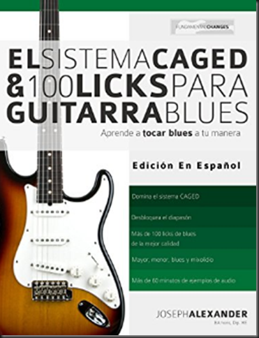 El Sistema CAGED Y 100 Licks Para Guitarra Blues