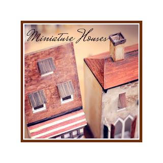 NHÀ - MINIATURE HOUSES