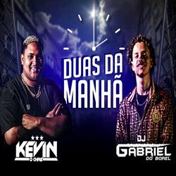 Capa Duas da Manhã – Kevin o Chris e Dj Gabriel do Borel