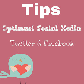 Optimasi Twitter dan Facebook