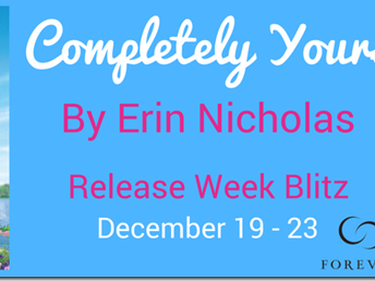 5 Things You Didn't Know about Completely Yours by Erin Nicholas + Excerpt and GIVEAWAY