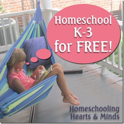 Homeschool Primary Grades K-3 for Free @Homeschooling Hearts & Minds