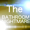 TheBathroomNightmare