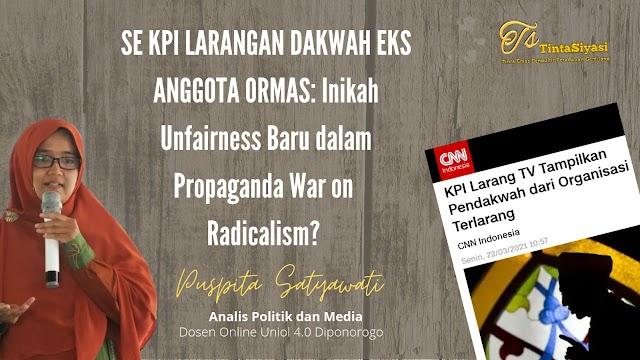 SE KPI Larangan Dakwah eks Anggota Ormas: Inikah Unfairness Baru dalam Propaganda War on Radicalism?