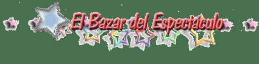 El Bazar del Espectáculo