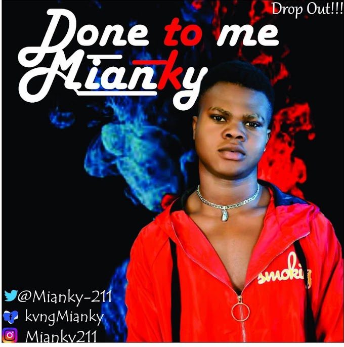 Mianky – Done To Me  @naijahitplay
