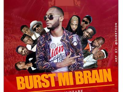 [Mixtape] Burst Mi Brain