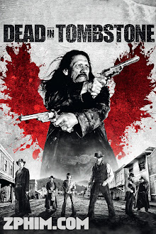 Thị Trấn Của Kẻ Chết - Dead in Tombstone (2013) Poster