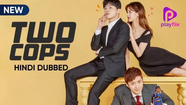Two Cops (Season 1) Hindi Dubbed (ORG) [All Episodes 1-16] 720p HDRip (2017 Korean Drama) [TV Series]