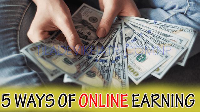 5 Ways To Earn Money Online | Online Earning in Nepal ?