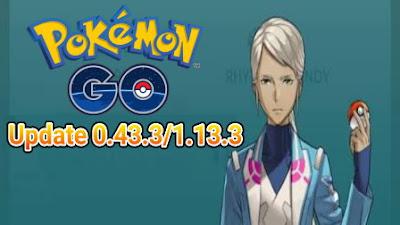 Niantic kembali mengumumkan update terbaru  Update Pokemon Go 0.43.3 dan 1.13.3