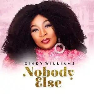 Cindy Williams - Nobody Else Lyrics