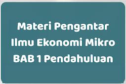 Materi Pengantar Ilmu Ekonomi Mikro BAB 1 Pendahuluan