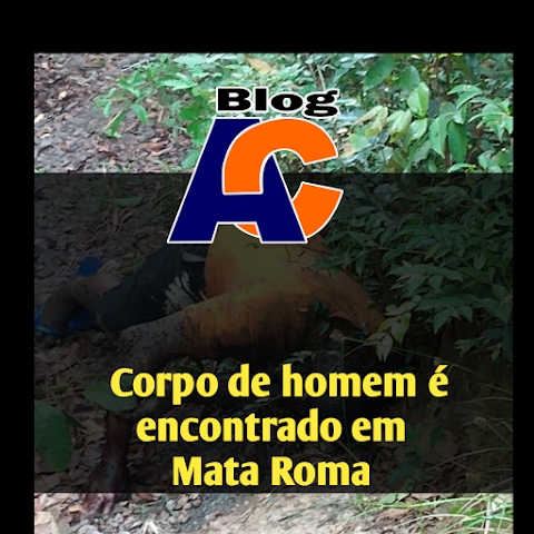 URGENTE! Corpo de homem ainda não identificado em estado de decomposição é encontrado em Mata Roma.