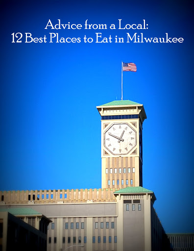 Advice from a Local: 12 Best Places to Eat in Milwaukee