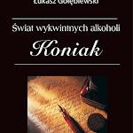 """Łukasz Gołębiewski """"Koniak. Świat wykwintnych alkoholi"""", M&P Alkohole i Wina Świata, Marki 2015.jpg"""
