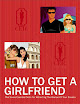 How To Get A Girlfriend The Seven Essential Skills For Attract Woman Of You Dreams