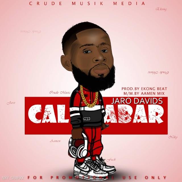 Jaro Davids - Calabar (Prod By Ekong)
