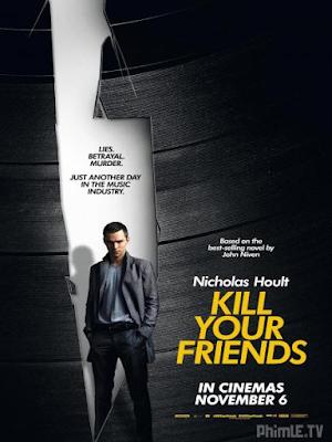Phim Phản bội bạn bè - Kill Your Friends (2015)