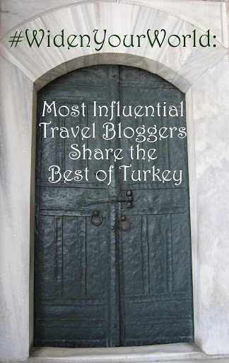 #WidenYourWorld: Most Influential Travel Bloggers Share the Best of Turkey