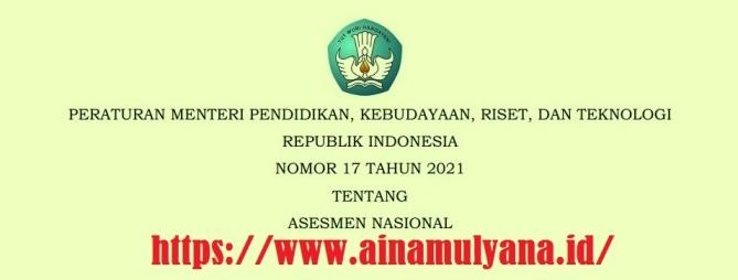 Permendikbud ristek Nomor 17 Tahun 2021 Tentang Asesmen Nasional
