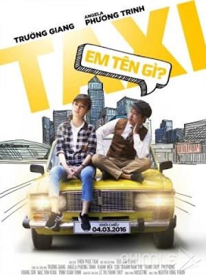Phim Taxi, Em Tên Gì? - Taxi, What's Your Name? (2016)