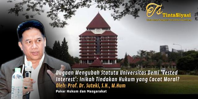 Dugaan Mengubah Statuta Universitas Demi 'Vested Interest': Inikah Tindakan Hukum yang Cacat Moral?