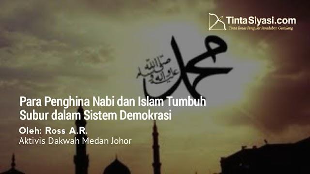 Para Penghina Nabi dan Islam Tumbuh Subur dalam Sistem Demokrasi