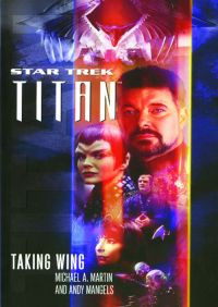Star Trek: Titan #1: Taking Wing By Michael A. Martin