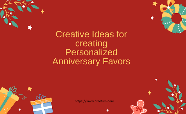 Creative Ideas for creating Personalized Anniversary Favors