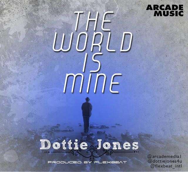 Music: The World is Mine - Dottie Jones @dottiejones4u