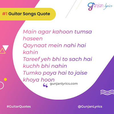 Latest Bollywood Guitar Songs List,Guitar song quotes,Main Agar Kahoon quotes