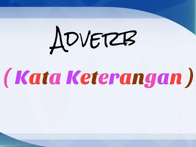 Apa Yang Di Maksud Dengan Adverb Pada Bahasa Inggris ?